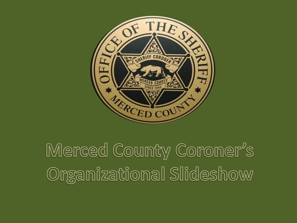 Text reading Merced County Coroner's Staff
