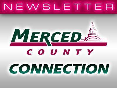 Newsletter - Merced County Connection